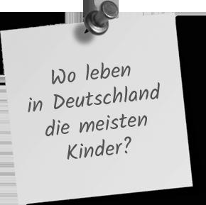 Wo leben in Deutschland die meisten Kinder?
